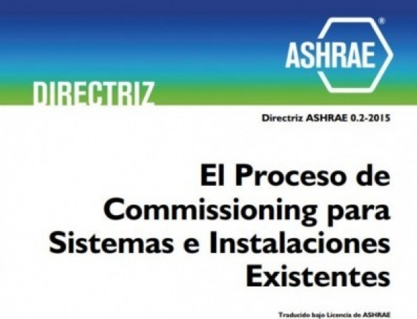The Commissioning Process for Existing Systems and Assemblies – ASHRAE Guideline 0.2 – 2015